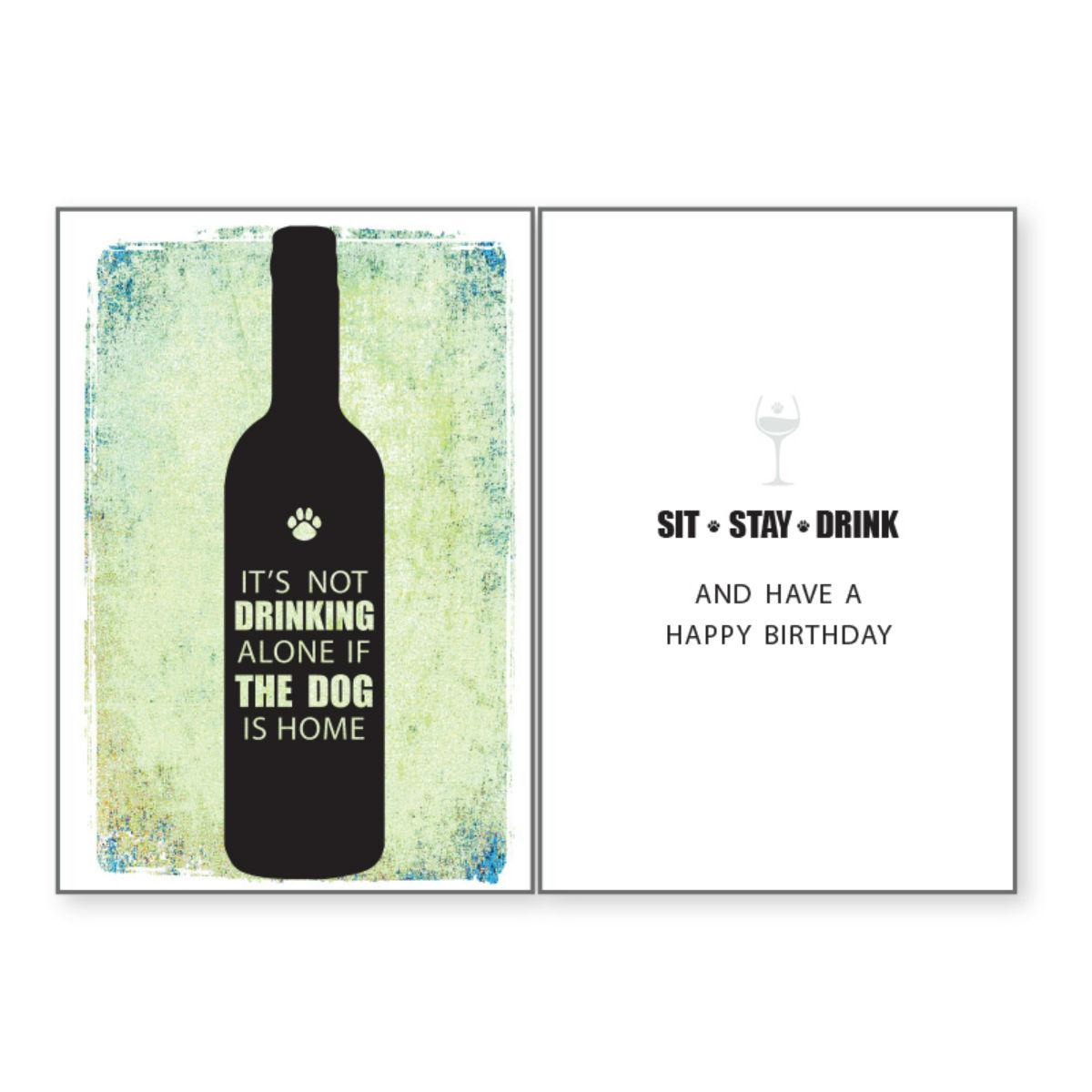 Birthday Greeting Card by Dog Speak - It's not drinking alone if the dog is home...