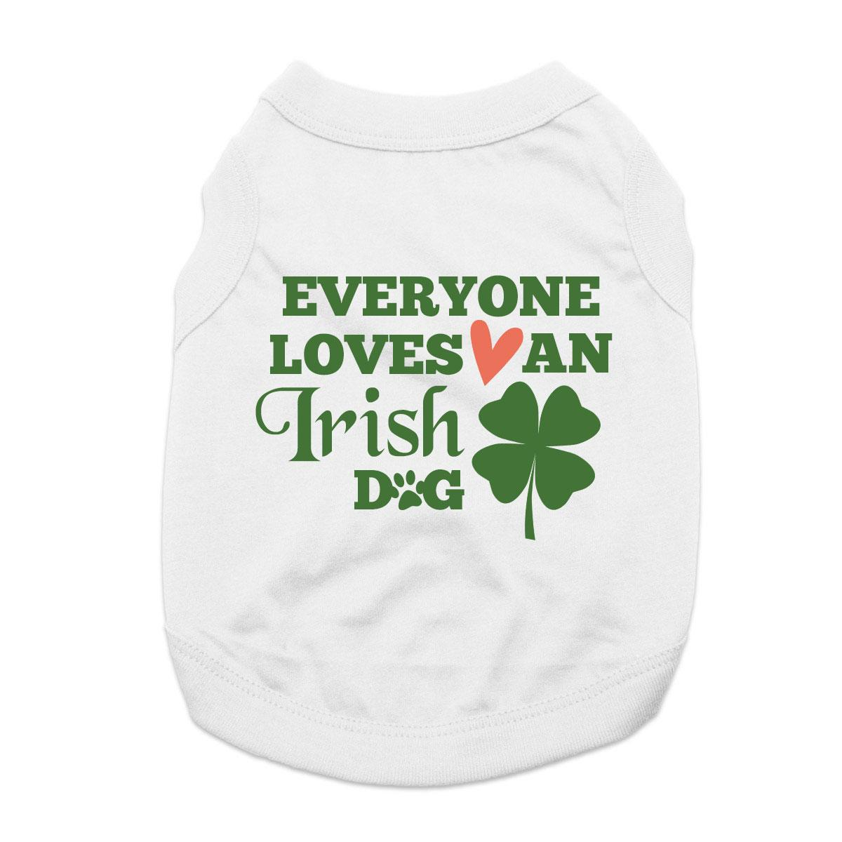 Everyone Loves an Irish Dog Shirt - White