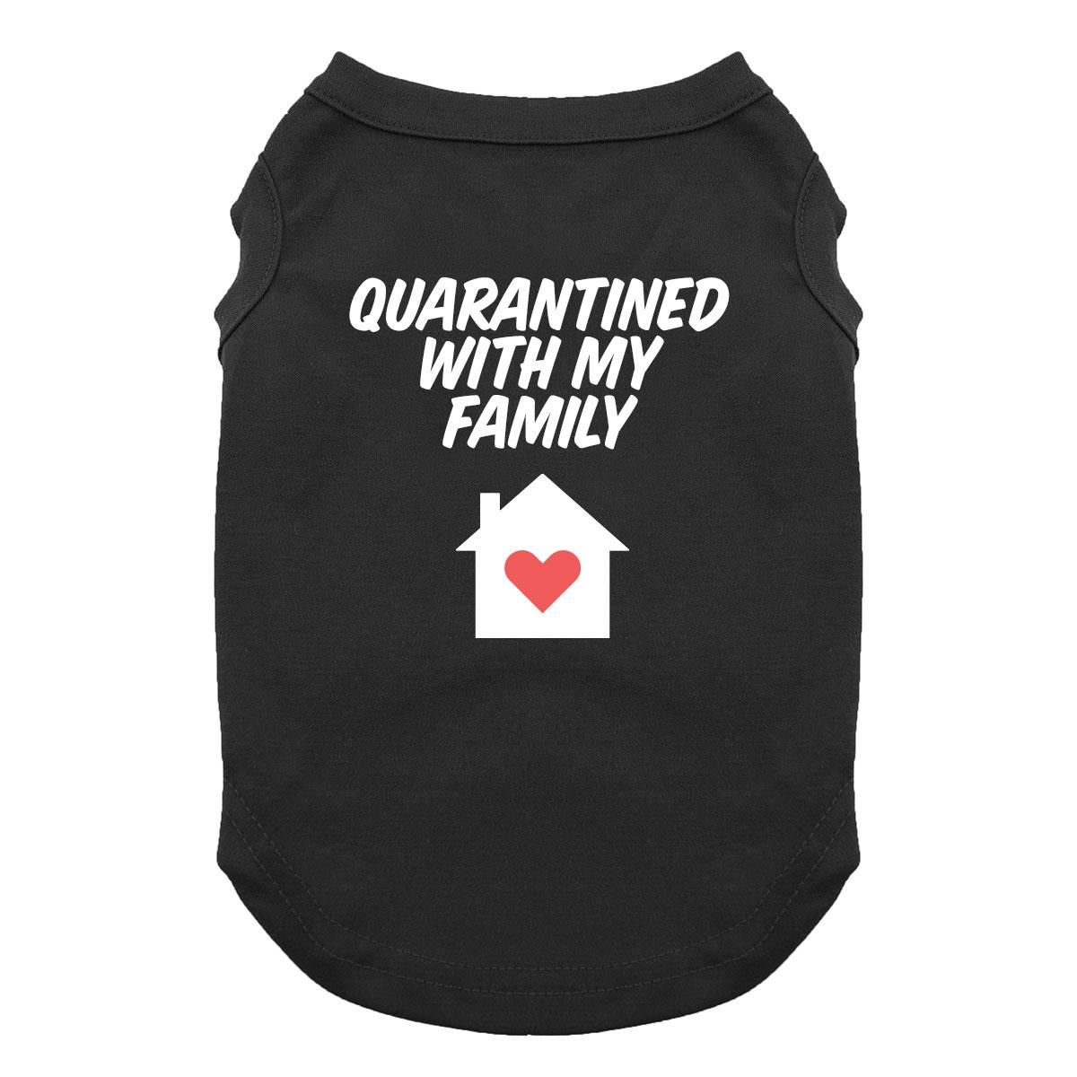 Quarantined With My Family Dog Shirt - Black