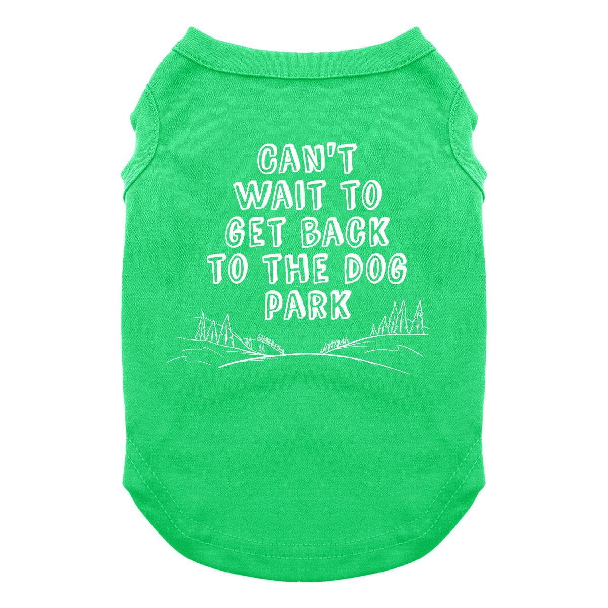 Can't Wait to Get Back to the Dog Park Dog Shirt - Green