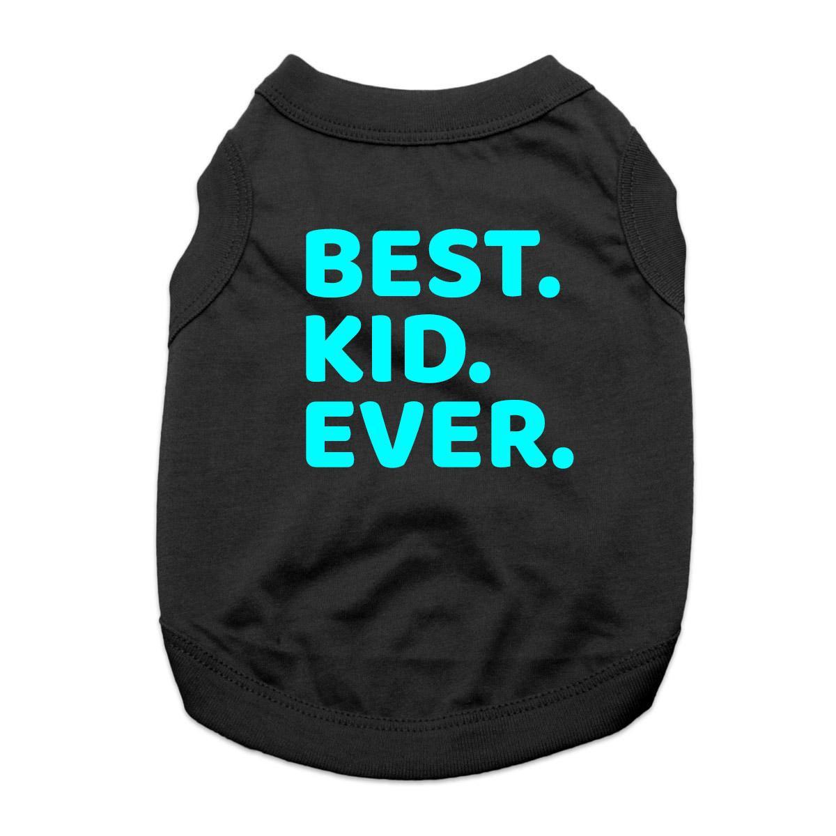 Best. Kid. Ever. Dog Shirt - Black