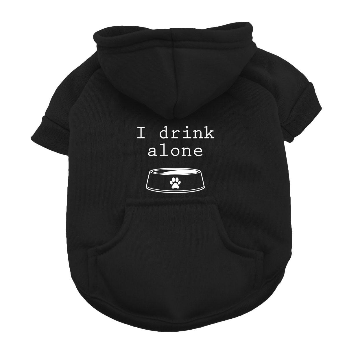 I Drink Alone Dog Hoodie - Black