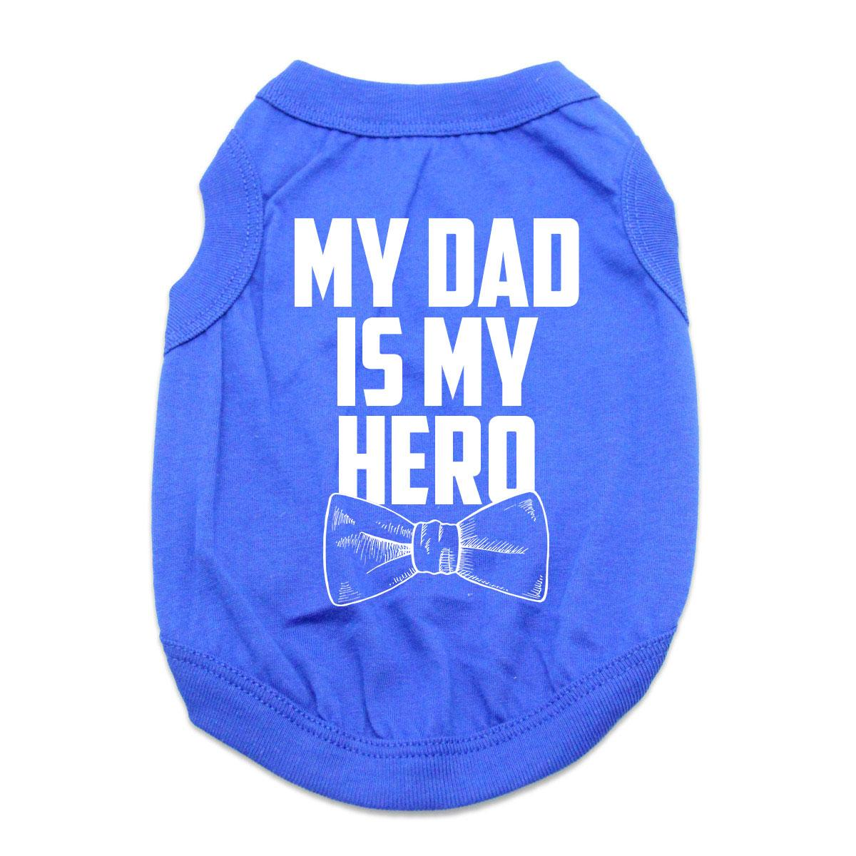 My Dad is My Hero Dog Shirt - Blue