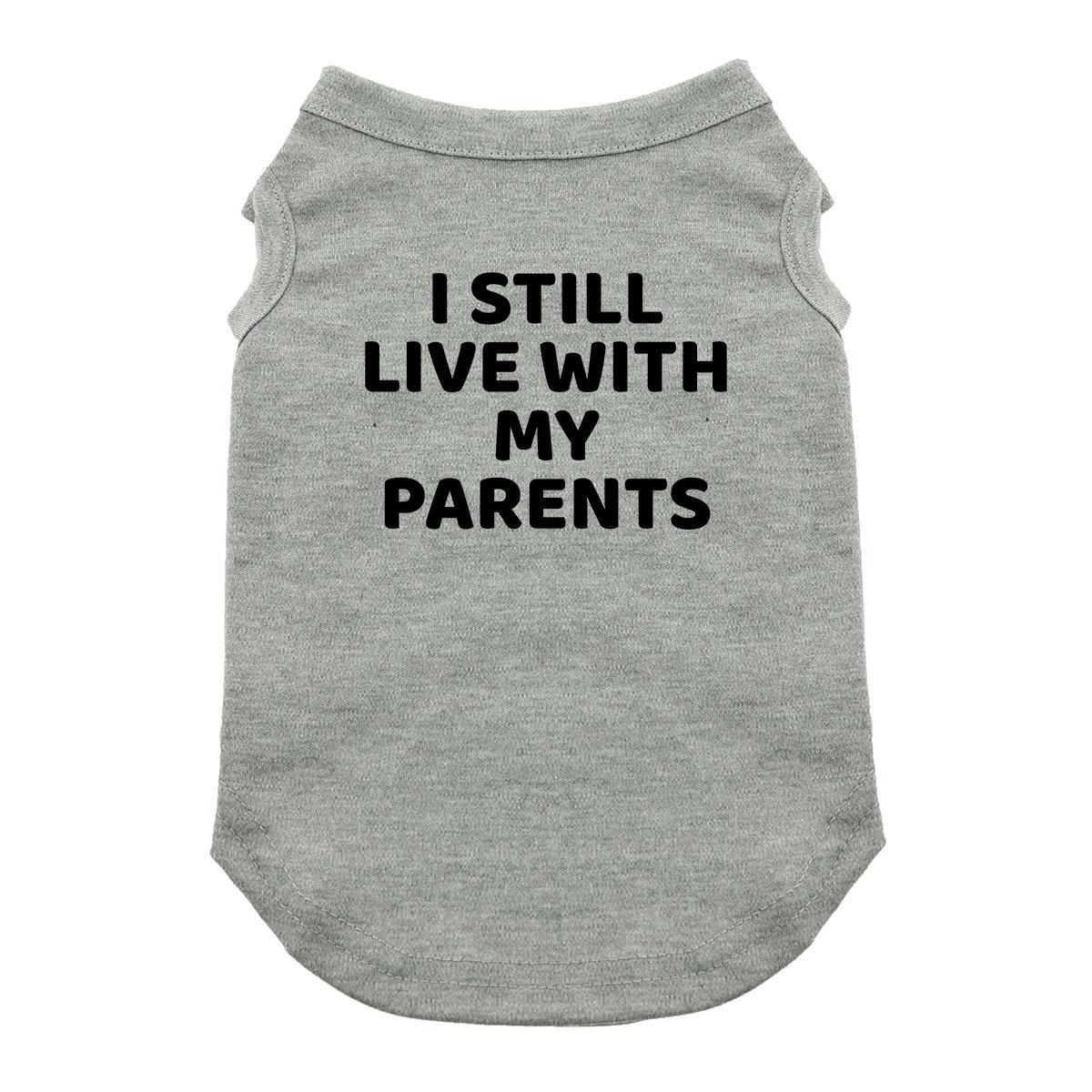 I Still Live With My Parents Dog Shirt - Gray