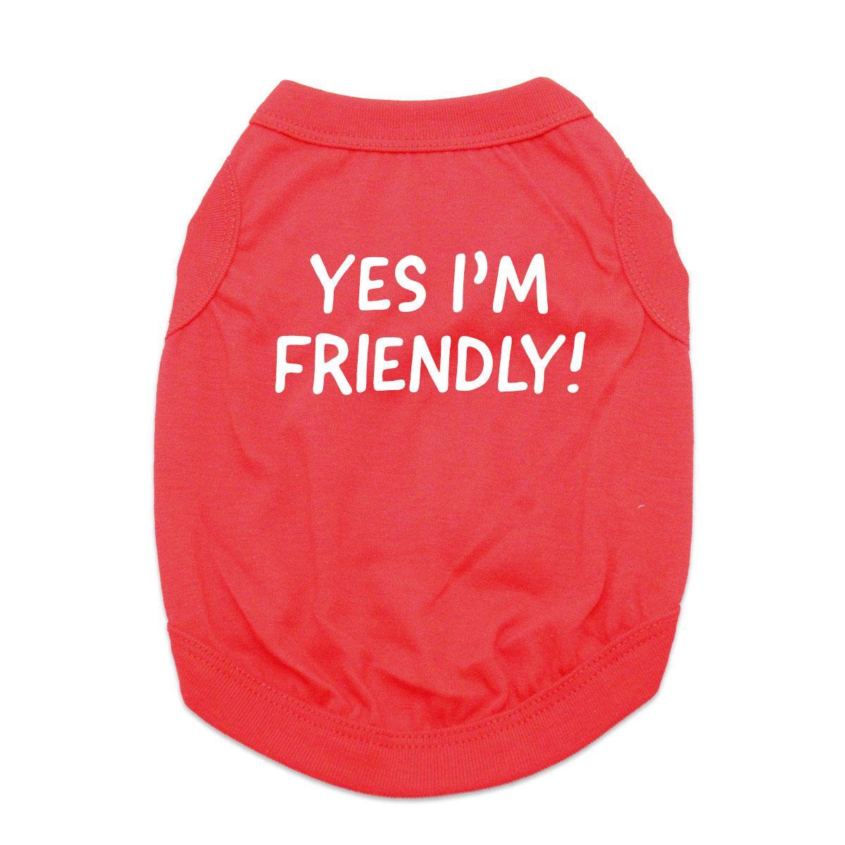 Yes I'm Friendly Dog Shirt - Red