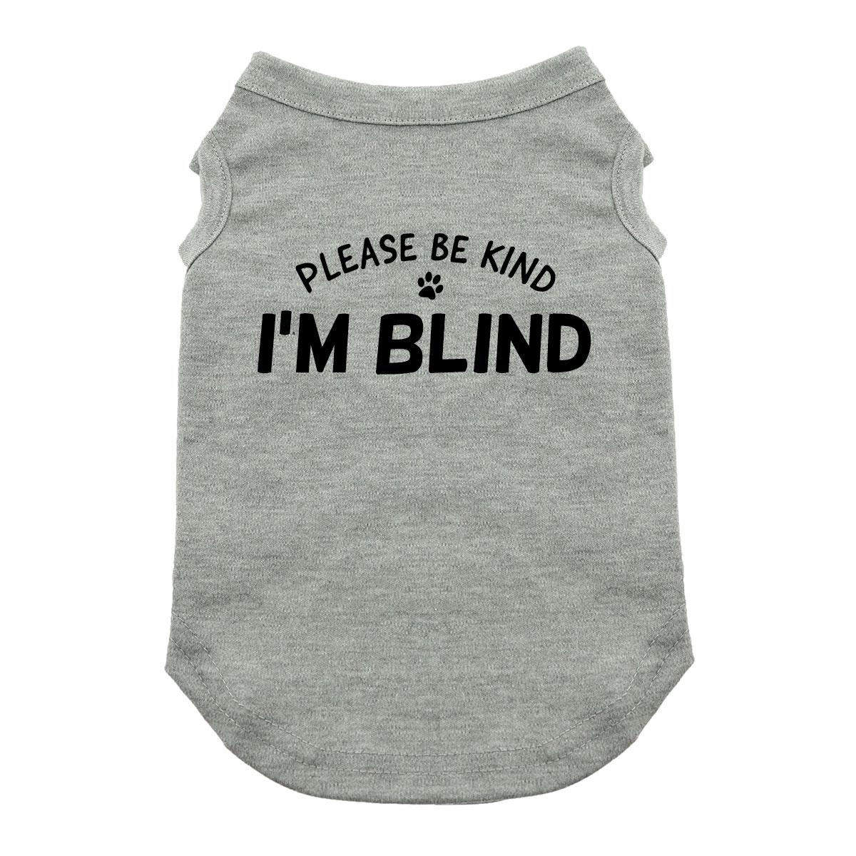 Please Be Kind, I'm Blind Dog Shirt - Gray