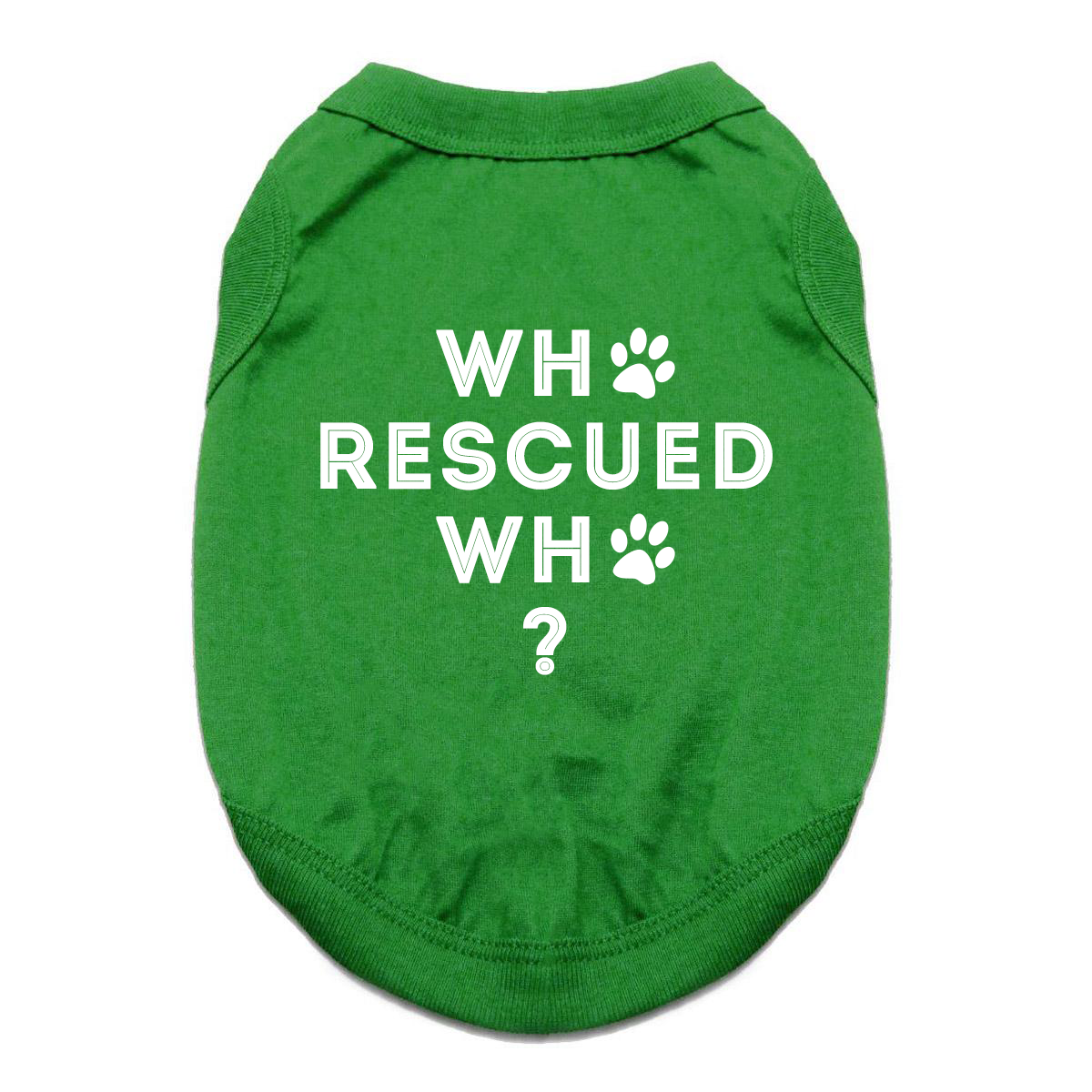 Who Rescued Who Dog Shirt - Green