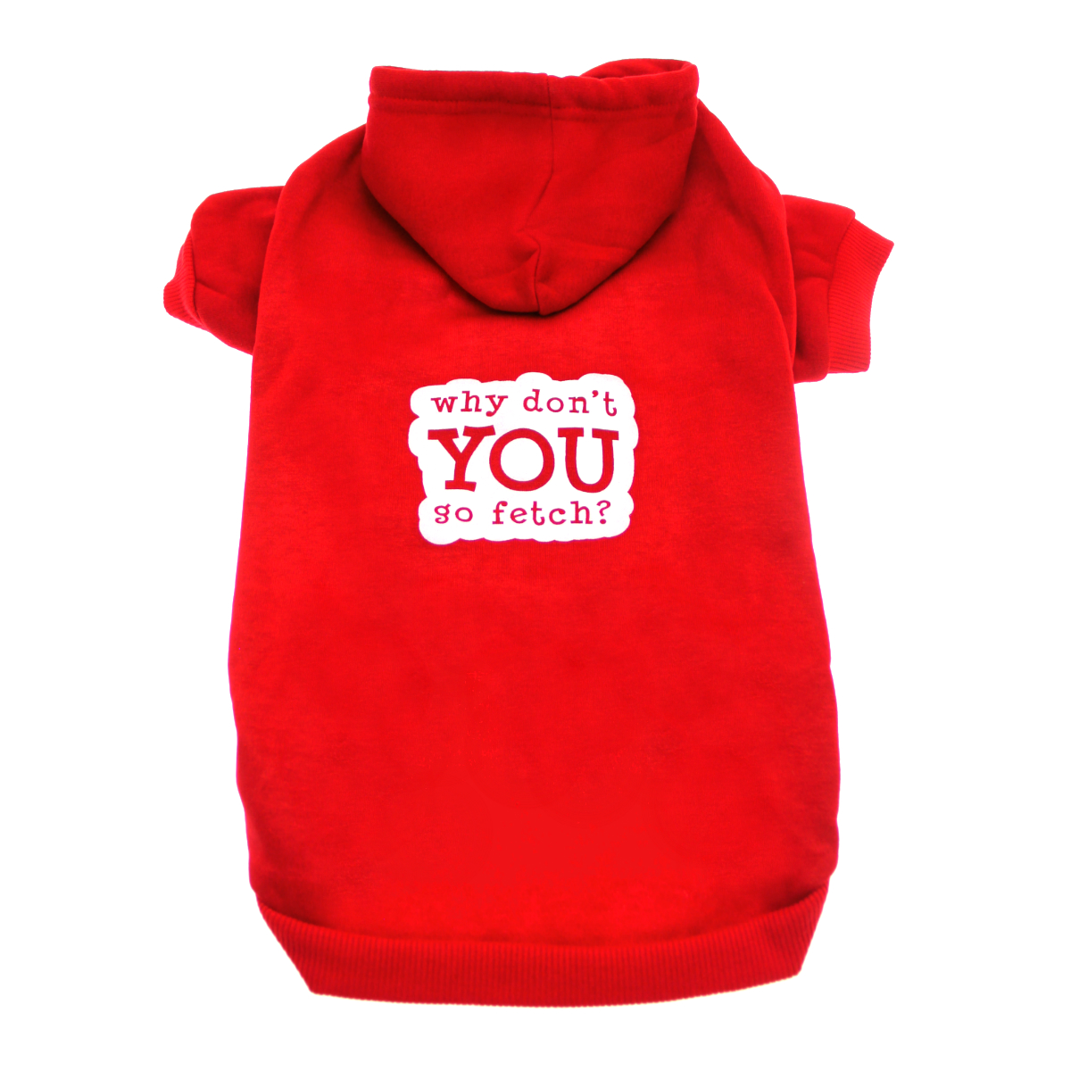 Why Don't You Go Fetch Dog Hoodie - Red