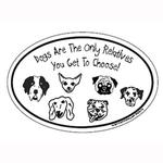 View Image 1 of Dogs are The Only Relative You Get To Choose Oval Magnet