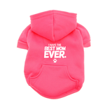 View Image 1 of I Have the Best Mom Ever Dog Hoodie - Pink