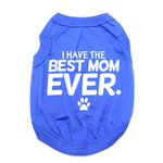 View Image 1 of I Have The Best Mom Ever Dog Shirt - Blue