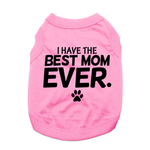 View Image 1 of I Have The Best Mom Ever Dog Shirt - Pink