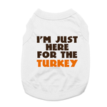 View Image 1 of I'm Just Here for the Turkey Dog Shirt - White