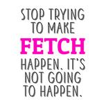 View Image 2 of Stop Trying to Make Fetch Happen Dog Shirt - White