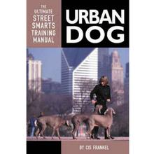 Urban Dog Book for Humans; The Ultimate Street Smarts Training Method