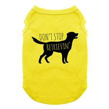 Don't Stop Retrievin' Dog Shirt - Yellow