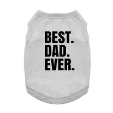 Best Dad Ever Dog Shirt - Gray