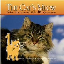 The Cat's Meow Book for Humans; Feline Answers to Life's BIG Questions