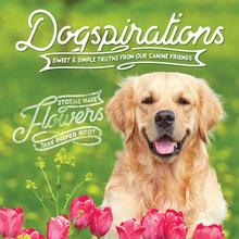 Dogspirations Book for Human; Sweet and Simple Truths From Our Canine Friends