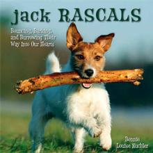Jack Rascals; Bouncing, Barking, and Burrowing Their Way Into Our Hearts Dog Book for Humans