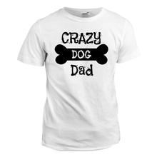Crazy Dog Shirt / Crazy Dog Dad Human Shirt - White with Black Print