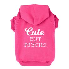 Cute But Psycho Dog Hoodie - Bright Pink