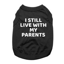 I Still Live With My Parents Dog Shirt - Black