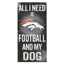 Denver Broncos Football and My Dog Wood Sign