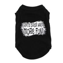 Dirty Dogs Have More Fun Dog T-Shirt - Black