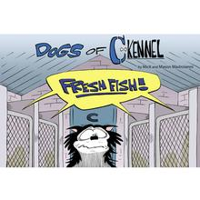The Dogs of C-Kennel: Fresh Fish Book for Humans