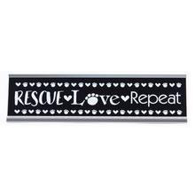 Rescue Love Repeat Desk Sign