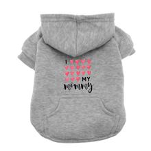 I Love My Mommy Dog Hoodie - Gray