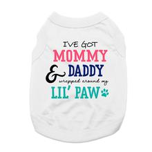 I've Got Mommy & Daddy Wrapped Around My Little Paw Dog Shirt - White