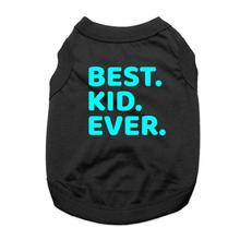 Best. Kid. Ever. Dog Shirt - Black