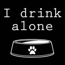 I Drink Alone Dog Hoodie - Black