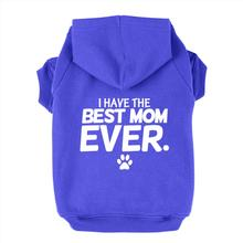 I Have the Best Mom Ever Dog Hoodie - Blue