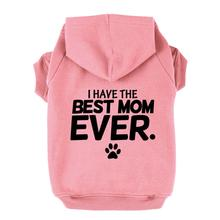 I Have the Best Mom Ever Dog Hoodie - Light Pink