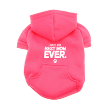 I Have the Best Mom Ever Dog Hoodie - Pink