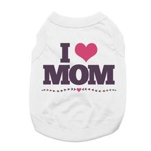 I Heart Mom Dog Shirt - White