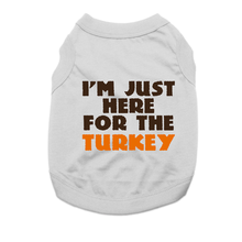I'm Just Here for the Turkey Dog Shirt - Gray