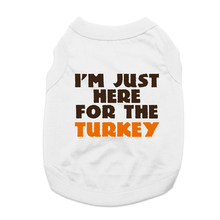 I'm Just Here for the Turkey Dog Shirt - White