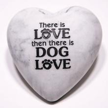 Inspirational Stone Paperweight - There is Love then there is Dog Love