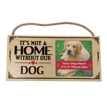 It's not a Home without our Dog Wood Sign with Photo Slot