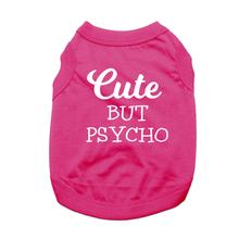 Cute but Psycho Dog Shirt - Bright Pink