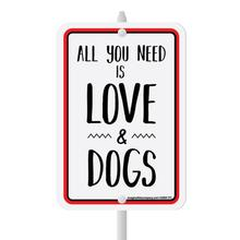 All You Need Is Love & Dogs Mini Garden Sign