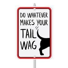 Whatever Makes Your Tail Wag Mini Garden Sign