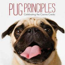Pug Principal Book for Humans; Celebrating the Canine Credo