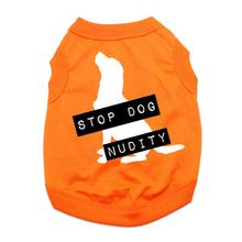 Stop Dog Nudity Dog Shirt - Orange